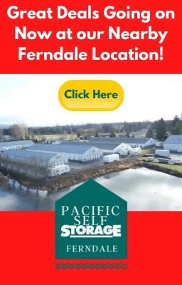 Great deals going on now at Pacific Self Storage - Ferndale